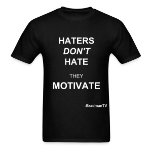 BradmanTV Haters Don't Hate They Motivate - Men's T-Shirt