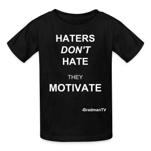 Kid Sized BradmanTV Haters Don't Hate They Motivate - Kids' T-Shirt
