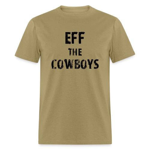 Eff the Cowboys - Men's T-Shirt