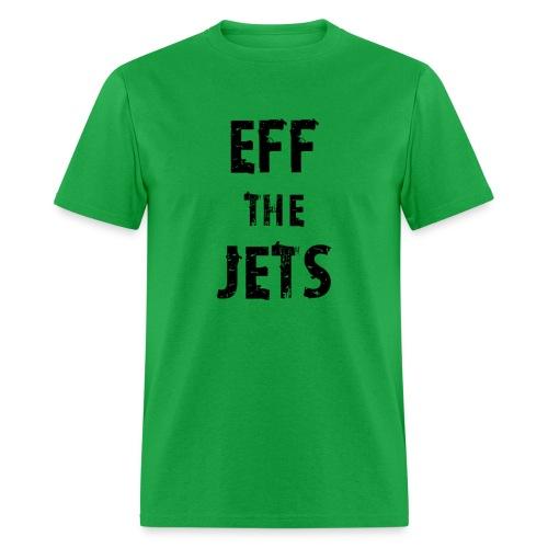 Eff the Jets - Men's T-Shirt