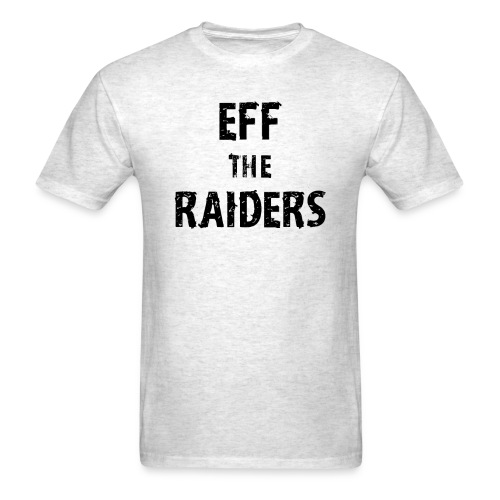 Eff the Raiders - Men's T-Shirt