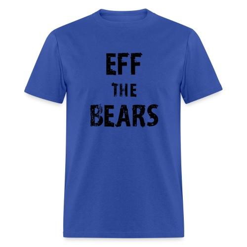 Eff the Bears - Men's T-Shirt