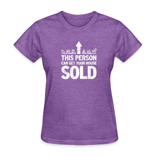 This Person Can Get Your House Sold - Women's T-Shirt