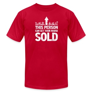 This Person Can Get Your House Sold - Men's T-Shirt by American Apparel