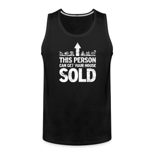 This Person Can Get Your House Sold - Men's Premium Tank