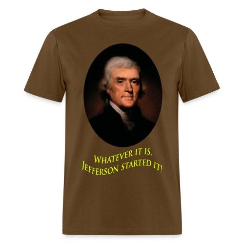 Jefferson Started It! - Mens T - Men's T-Shirt