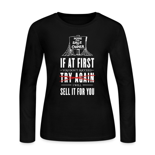 If at First You Don't Succeed I Will Sell it for You - Women's Long Sleeve Jersey T-Shirt