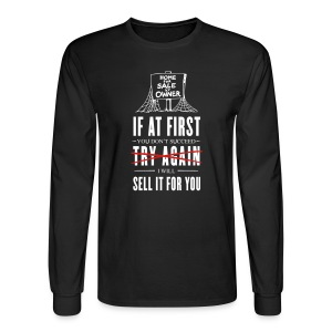 If at First You Don't Succeed I Will Sell it for You - Men's Long Sleeve T-Shirt