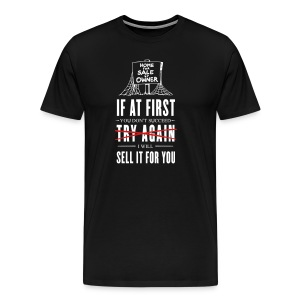 If at First You Don't Succeed I Will Sell it for You - Men's Premium T-Shirt