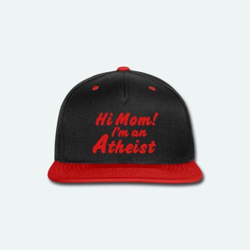 hi mom im an mom atheist - Snap-back Baseball Cap