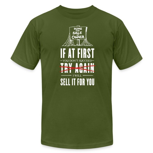 If at First You Don't Succeed I Will Sell it for You - Men's  Jersey T-Shirt