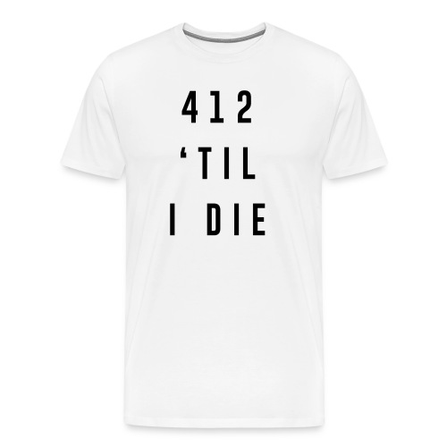 412 'Til I Die Tee - Men's Premium T-Shirt