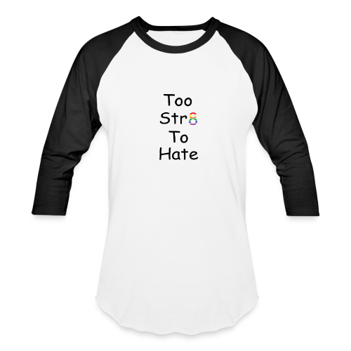 Too straight to hate - Baseball T-Shirt