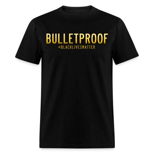 BLM - Bulletproof - Men's T-Shirt