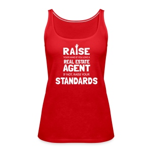 Raise Your Hand if You Love a Real Estate Agent or Raise Your Standards - Women's Premium Tank Top