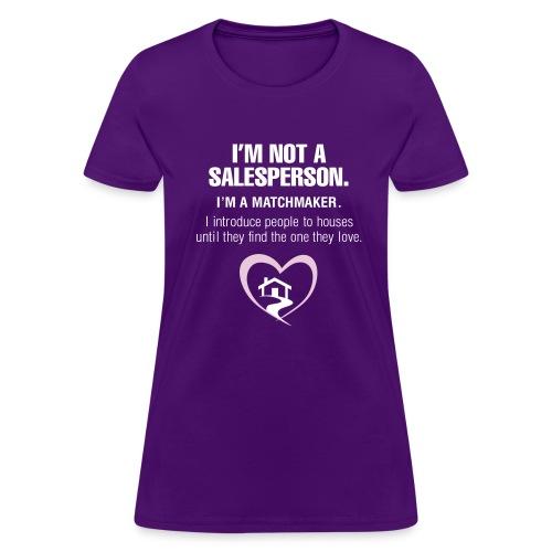 I'm Not a Salesperson I'm a Match Maker - Women's T-Shirt