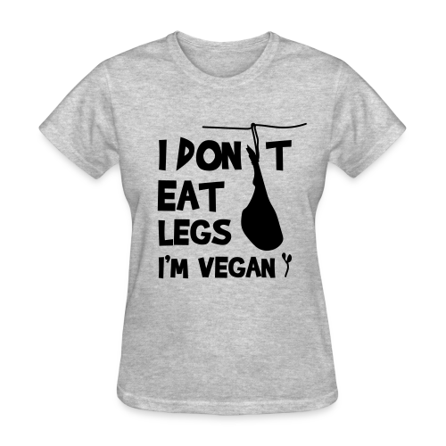 I Don't Eat Legs T-Shirt - Women's T-Shirt
