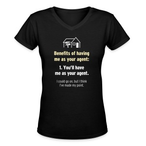 Benefits of Having Me as Your Agent - Women's V-Neck T-Shirt