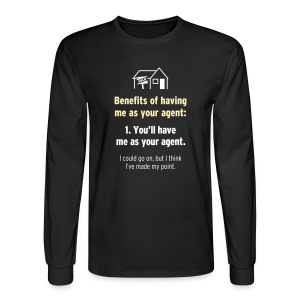 Benefits of Having Me as Your Agent - Men's Long Sleeve T-Shirt