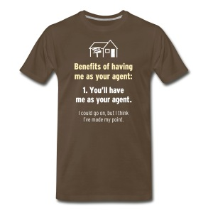 Benefits of Having Me as Your Agent - Men's Premium T-Shirt
