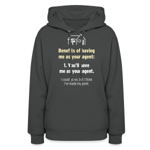 Benefits of Having Me as Your Agent - Women's Hoodie