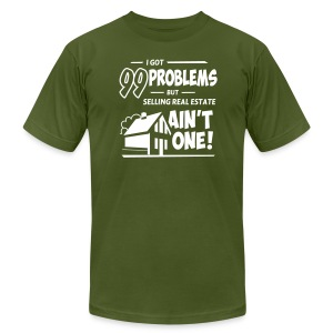 I Got 99 Problems but Selling Real Estate ain't One! - Men's T-Shirt by American Apparel