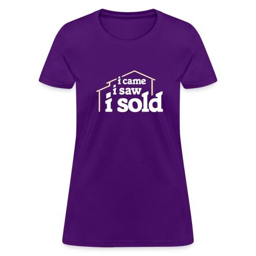 I Came I Saw I Sold - Women's T-Shirt