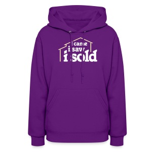 I Came I Saw I Sold - Women's Hoodie