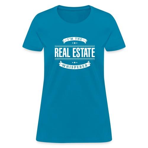 I'm The Real Estate Whisperer - Women's T-Shirt