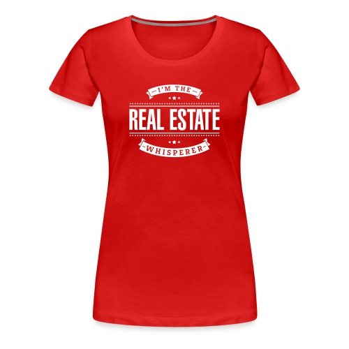I'm The Real Estate Whisperer - Women's Premium T-Shirt