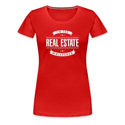 I'm The Real Estate Whisperer - Women's Premium T-Shirt