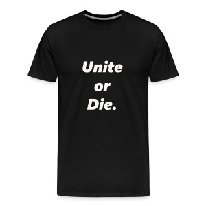 Unite Or Die Men's Tee - Men's Premium T-Shirt