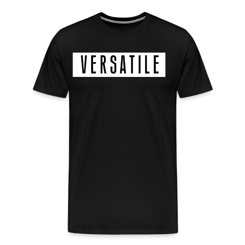 VERSATILE SIMPLE. - Men's Premium T-Shirt