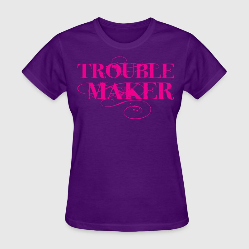Trouble Maker T Shirt Spreadshirt