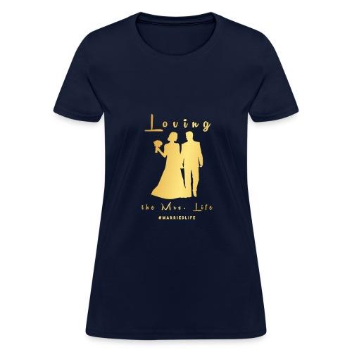 Mrs. Life Shirt  - Women's T-Shirt