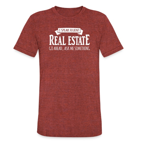 I Speak Fluent Real Estate - Unisex Tri-Blend T-Shirt