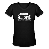 T-Shirts ~ Women's V-Neck T-Shirt ~ I Speak Fluent Real Estate