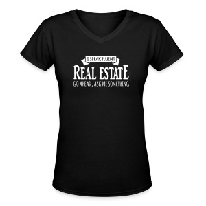 I Speak Fluent Real Estate - Women's V-Neck T-Shirt