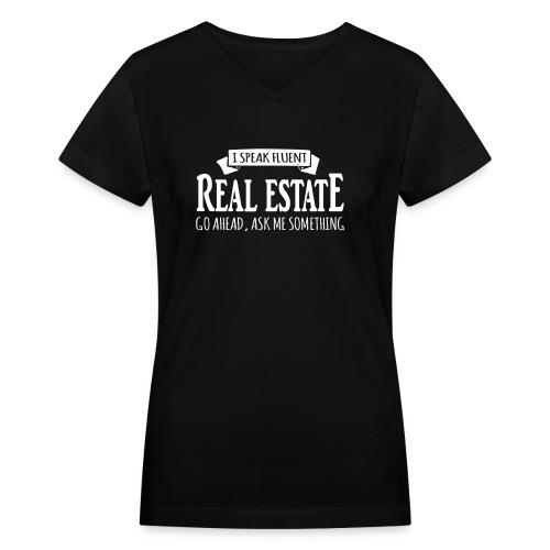 I Speak Fluent Real Estate - Women's V-Neck T-Shirt