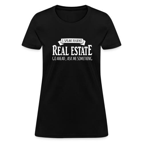 I Speak Fluent Real Estate - Women's T-Shirt