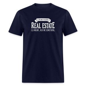 I Speak Fluent Real Estate - Men's T-Shirt
