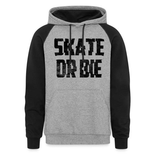 Skate or Die Colorblock Hoodie - Colorblock Hoodie
