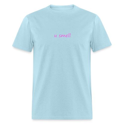 u smell  - Men's T-Shirt