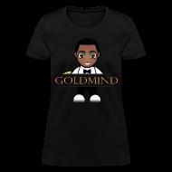 T-Shirts ~ Women's T-Shirt ~ Goldmind Tee