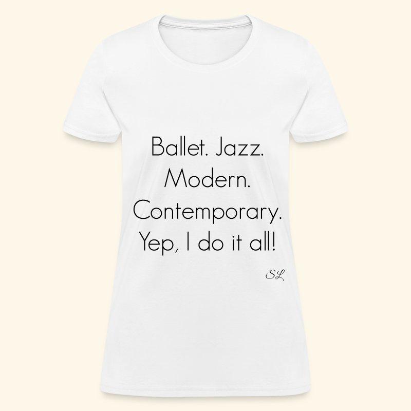 Ballet Jazz Modern Contemporary Women's Dance and Dancer T-shirt Clothing by Stephanie Lahart. - Women's T-Shirt