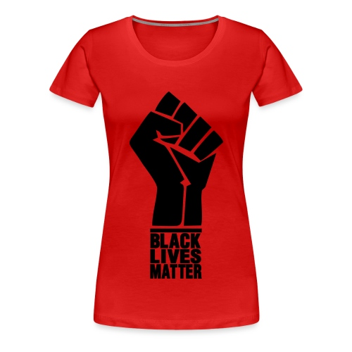 Black Lives Matter Freedom Fist - Women's Premium T-Shirt