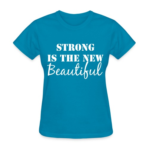 Strong is the new beautiful T-Shirt (white letters) - Women's T-Shirt