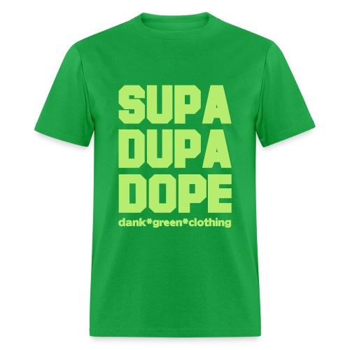 Supa Dupa Dope - Men's T-Shirt