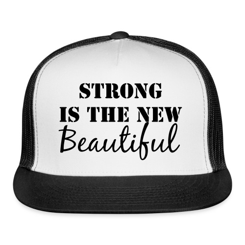 Strong is the new beautiful Trucker Hat - Trucker Cap