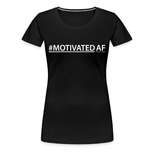 Motivated AF T-Shirt (w) - Women's Premium T-Shirt